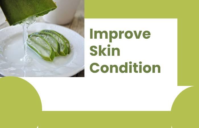 Improve Skin Condition
