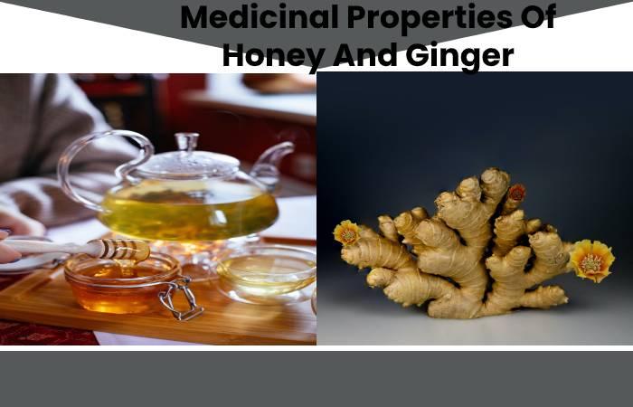 Medicinal Properties Of Honey And Ginger