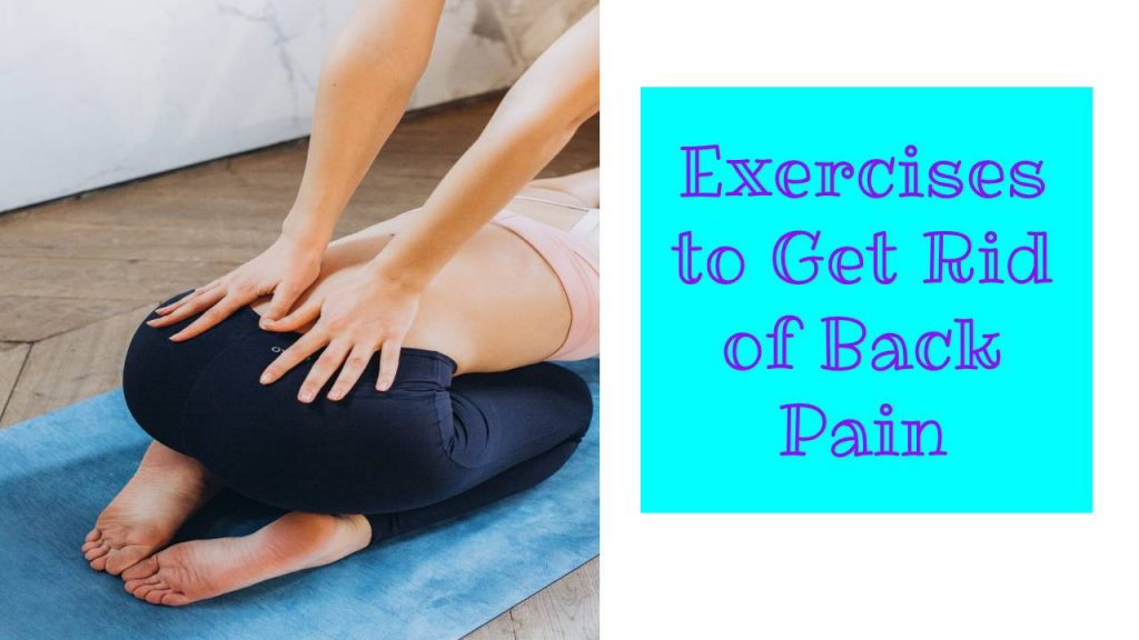 Exercises to Get Rid of Back Pain