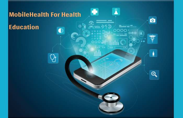 Mobile Health For Health Education