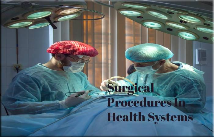 Surgical Procedures In Health Systems: