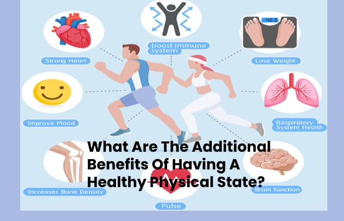 What Are The Additional Benefits Of Having A Healthy Physical State_ (3)