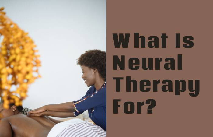 What Is Neural Therapy For?