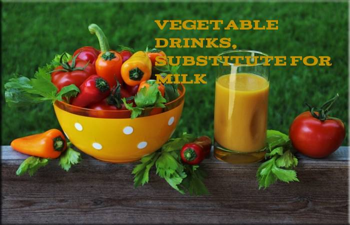Vegetable Drinks, A Substitute For Milk
