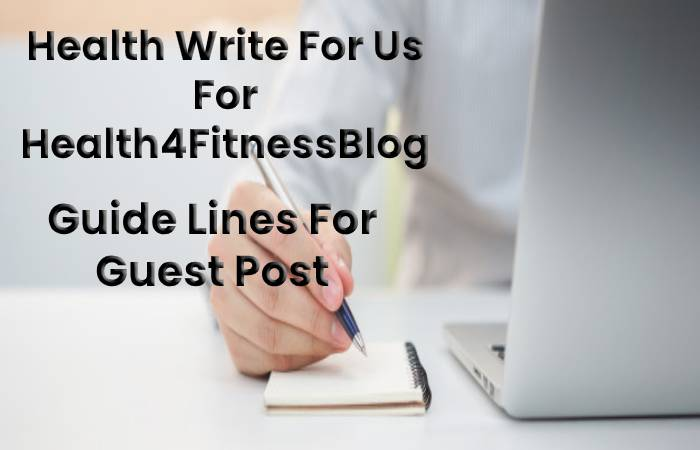 Health – Write For Us