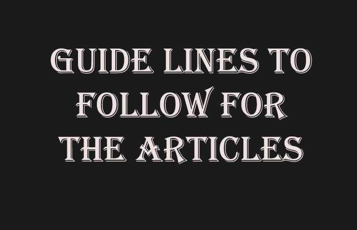 Guideline to Follow For the Articles