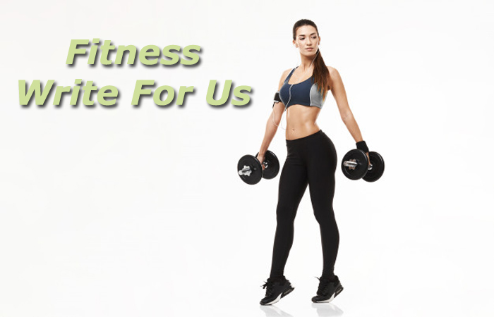 Fitness Write For Us